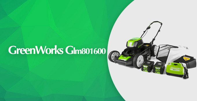 GreenWorks 80V 21-inch Cordless Lawn Mower GLM801600 Review