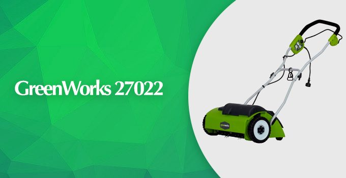 GreenWorks 27022 Corded Dethatcher Review
